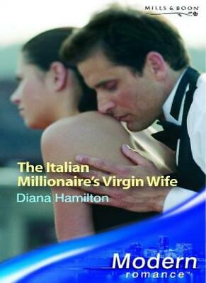 "The Italian Millionaire""s Virgin Wife By Diana Hamilton"