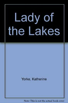 Lady of the Lakes by Yorke, Katherine Paperback Book The Cheap Fast Free Post