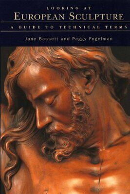 Looking at European Sculpture: A Guide to Techni... by Fogelman, Peggy Paperback