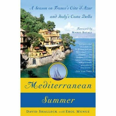 Mediterranean Summer: A Season on France's Cote D'azur and Italy's Costa Bella S