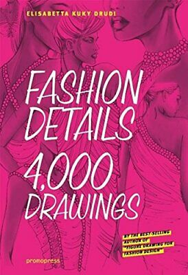 Fashion Details: 4000 Drawings by Elisabetta Drudi Book The Cheap Fast Free Post