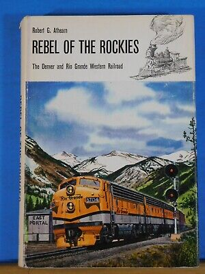 Rebel Of The Rockies The Denver and Rio Grande Western by Robert Athearn w/ DJ