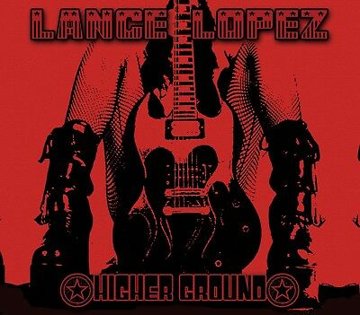 Lance Lopez: Higher Ground Cd - Digipack (Awesome Texas Guitar Rocker)