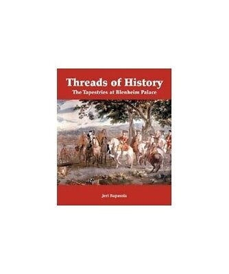 Threads of History : The Tapestries at Blenheim Palace by Jerry Bapasola Book