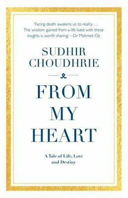 From My Heart: A Tale Of Life, Love and Destiny by Sudhir Choudhrie Book The