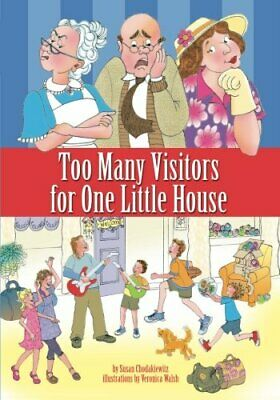 Too Many Visitors For One Little House-Susan Chodakiewitz, Veronica Walsh