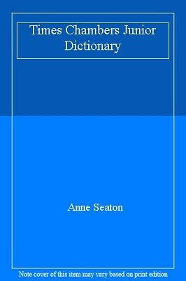 Times Chambers Junior Dictionary-Anne Seaton