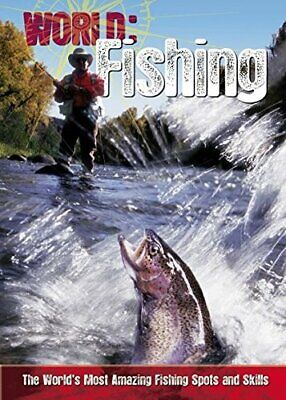 Fishing: The World's Most Amazing Fishing Spots and Skills (W .9781408140390.