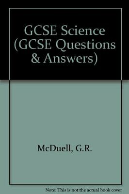 GCSE Science (GCSE Questions & Answers)-G.R. McDuell, Graham Booth