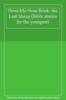 Press-My-Nose Book: the Lost Sheep (Bible stories for the youngest)-