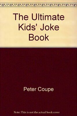 The Ultimate Kids' Joke Book-Peter Coupe