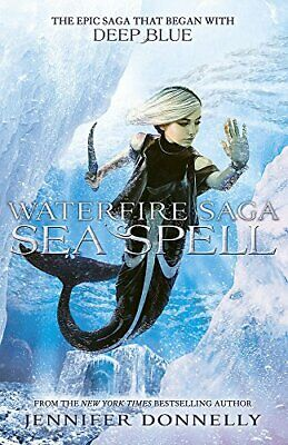 Sea Spell: Book 4 (Waterfire Saga)-Jennifer Donnelly, 9781444928044