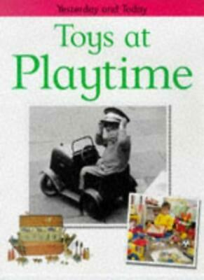 Toys at Playtime (Yesterday & Today)-Fiona MacDonald