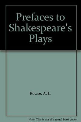 Prefaces to Shakespeare's Plays by Rowe, Alfred Lestie Hardback Book The Cheap