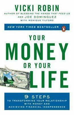 Your Money or Your Life: 9 Steps to Transforming Your Relationship with Money an