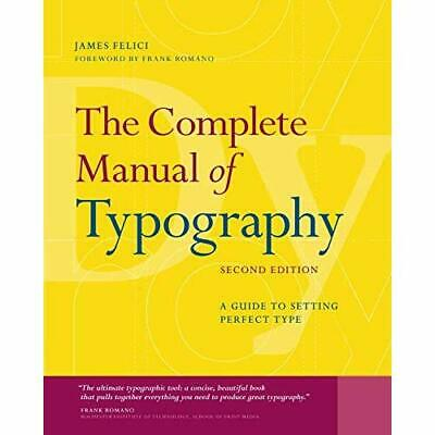 The Complete Manual of Typography: A Guide to Setting P - Paperback NEW Jim Feli