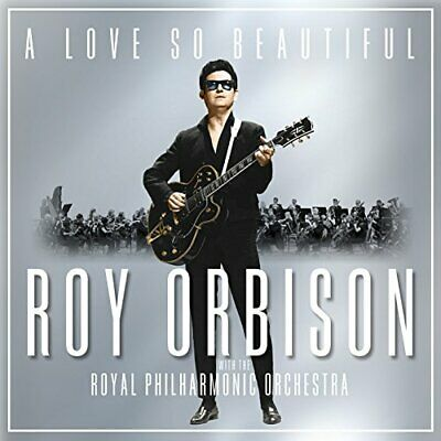 A Love So Beautiful: Roy Orbison & The Royal Philharmonic Orchestra Audio CD