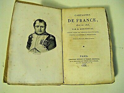 MORTONVAL CAMPAGNES DE FRANCE DE 1814 ET 1815 EO 1826 Plans Cartes EMPIRE ARMEE