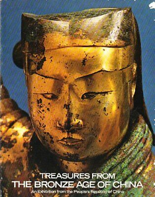 Treasures from the bronze age of China : an exhibitio... by The Metropolitan Mus