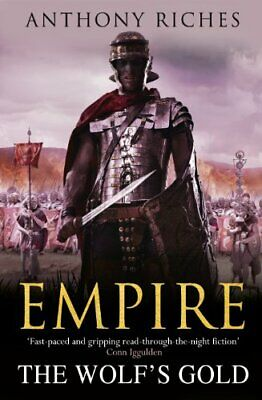 The Wolf's Gold:  Empire V (Empire series)-Anthony Riches