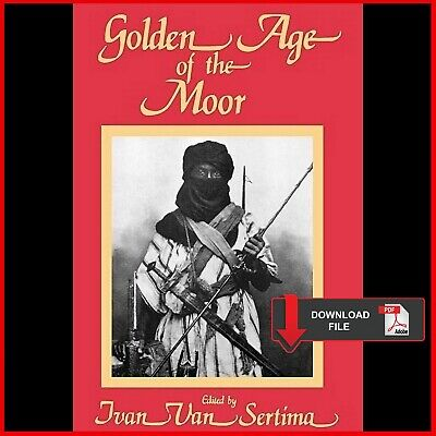 The Golden Age of the Moor (Journal of African Civilizations) [EditionPDF]