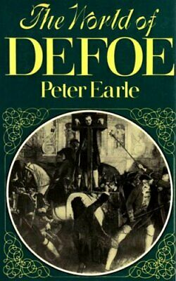 The World of Defoe by Earle, Peter Hardback Book The Fast Free Shipping