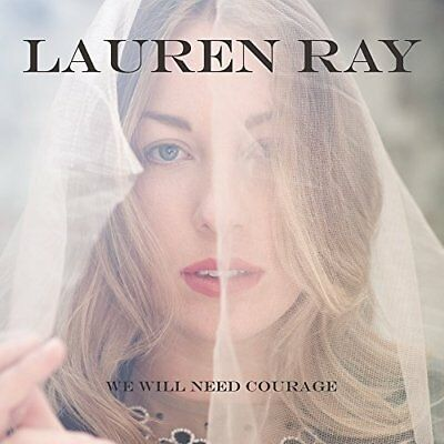 LAUREN RAY We Will Need Courage 2016 10-track CD album NEW/SEALED