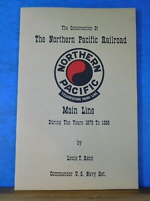 Construction of The Northern Pacific Railroad by Louis Renz Soft Cover 1973