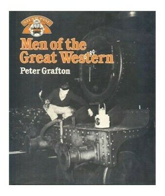 Men of the GWR Great Western Railway (Steam Past S... by Grafton, Peter Hardback