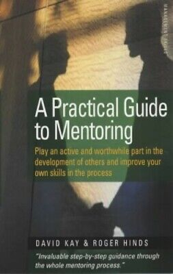 A Practical Guide To Mentoring 5e: Down to earth gu... by Hinds, Roger Paperback