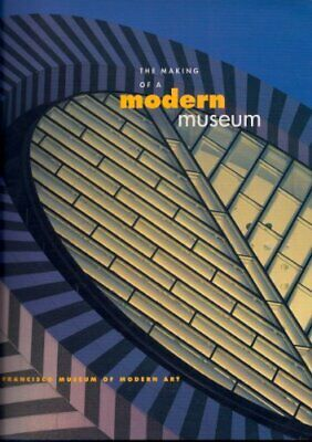 The Making of a Modern Museum: San Francisco Museu... by Lane, John R. Paperback