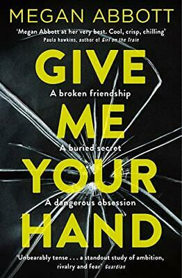 Give Me Your Hand by Abbott, Megan Book The Cheap Fast Free Post