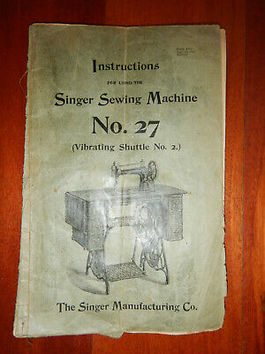 Antique 1899 Book - Instructions for Using the Singer Sewing Machine No. 27