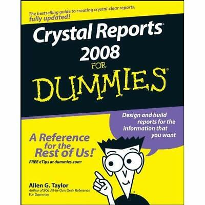 Crystal Reports 2008 for Dummies (For Dummies) - Paperback NEW Taylor, Allen G 2