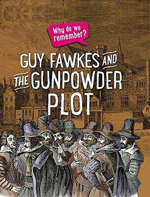 Guy Fawkes and the Gunpowder Plot (Why do we remember?)-Izzi Howell