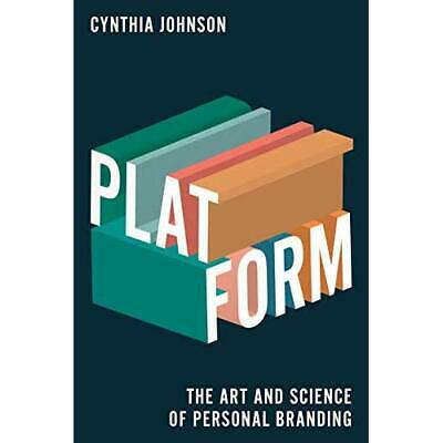 Platform: The Art and Science of Personal Branding - Hardcover NEW Johnson, Cynt