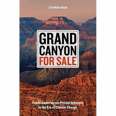 Grand Canyon for Sale: Public Lands Versus Private Int - Hardcover NEW Nash, St