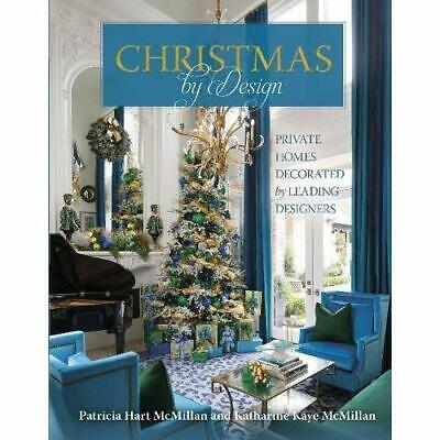 Christmas by Design: Private Homes Decorated by Leading - Hardcover NEW McMillan