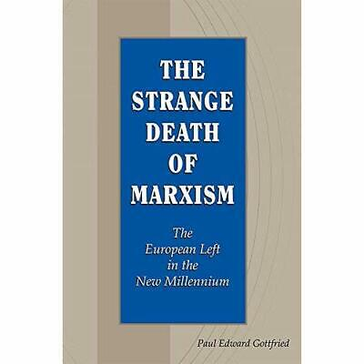The Strange Death of Marxism: The European Left in the  - Paperback / softback N