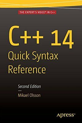 C++ 14 Quick Syntax Reference: Second Edition by Olsson, Mikael Book The Cheap