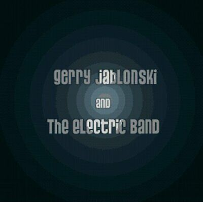 Gerry Jablonski and The Electric... - Gerry Jablonski and The Electri... CD TYVG
