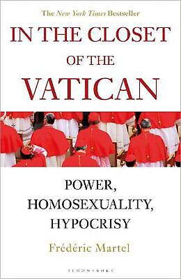In the Closet of the Vatican: Power, Homosexuality, Hypocrisy by Frederic Martel