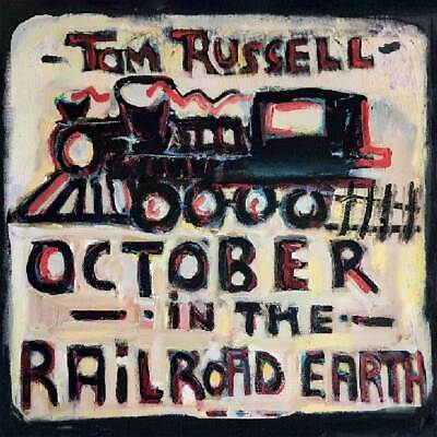 Tom Russell - October In The Railroad Earth (NEW CD)
