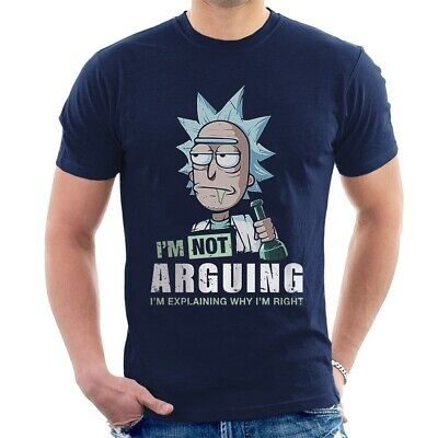 IM NOT ARGUING IM EXPLAINING WHY IM RIGHT T-SHIRT Rick and Morty ALL SIZES E08