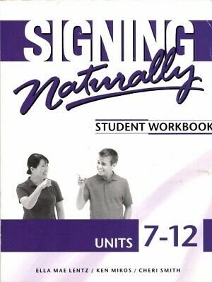 Signing Naturally: Student Workbook Units 7-12 [EB00K]