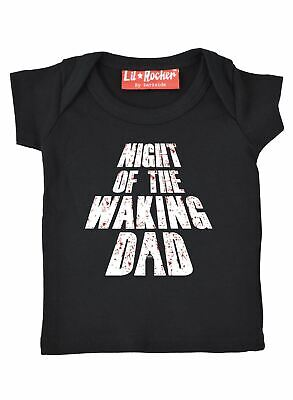 Babies and Kids Waking Dad Funny Zombie Slogan T Shirt