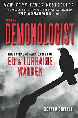 The Demonologist: The Extraordinary Career of Ed and Lorra... by Brittle, Gerald