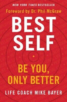 BEST SELF Be You Only Better by Mike Bayer NEW book Dr. Phil McGraw challenge