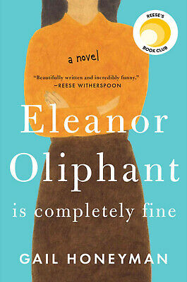 Eleanor Oliphant Is Completely Fine: A Novel by Gail Honeyman (2018, eBooks)