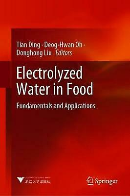 Electrolyzed Water in Food: Fundamentals and Applications Hardcover Book Free Sh